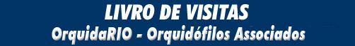 OrquidaRIO - Sociedade Brasileira de Orquidófilos Guest Book